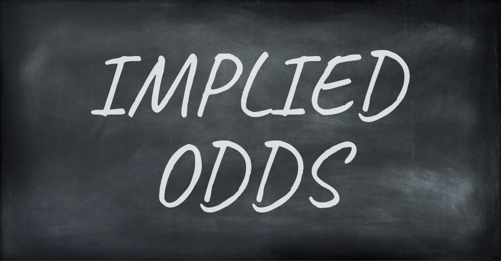 Implied Odds – Cosa sono, come calcolarle e come utilizzarle al tavolo da poker
